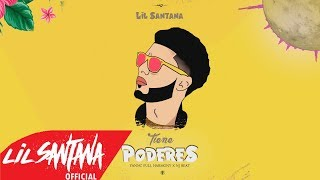 Tiene Poderes (Audio) - Lil Santana  (Video)