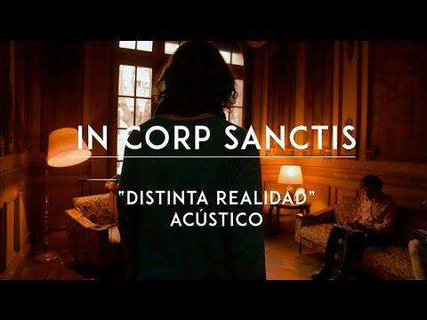 In Corp Sanctis video Distinta realidad - CMTV Acústico 2016