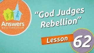 God Judges Rebellion | Answers Bible Curriculum: Lesson 62