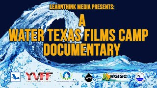 Water Texas Film Camp Documentary