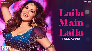 Laila Main Laila - Full Audio | Raees | Shah Rukh Khan  Sunny Leone