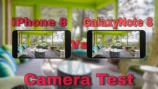 Samsung Galaxy note 8 Vs iPhone 8 camera Test and review