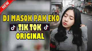 DJ Viral . . . ! Masok Pak Eko ( Tik- Tok Original ) Remix Rahmat  Tahalu 2018