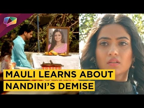 Mauli Gets Shocked To Know About Nandini's Demis