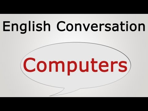 learn english conversation: Computers