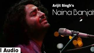 Naina Banjare 2019 Full Audio Song - Arijit Singh
