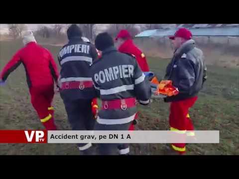 Accident grav, pe DN 1 A
