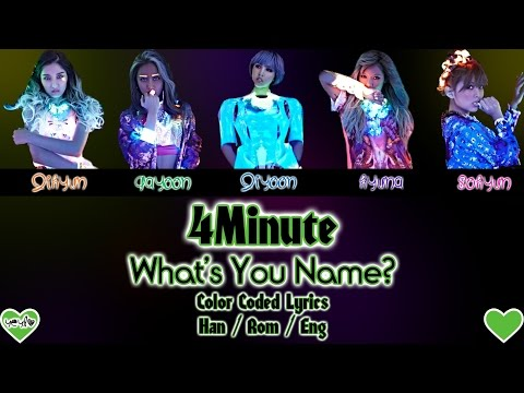 4MINUTE (포미닛) - WHAT'S YOUR NAME? (이름이 뭐예요?) [Color Coded Han|Rom|Eng Lyrics] / by yeylo