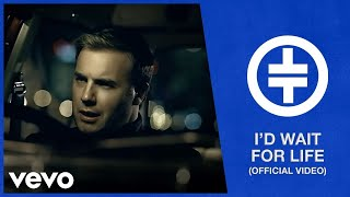 Take That - I'd Wait For Life (Official Video) - YouTube