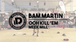 """Bam Martin - """"Ooh Kill"""