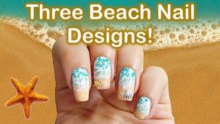 Three Beach Nail Art Designs