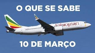 QUEDA DO BOEING 737 MAX NA ETIÓPIA | Aerocast
