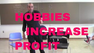 HOBBIES THAT INCREASE PROFIT MARGINS