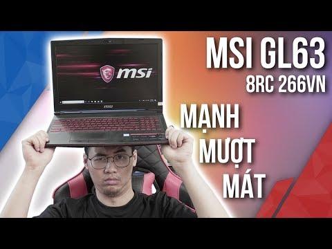 MSI GL63 8RC 266VN - Mạnh, Mượt,Mát liệu có thật?| TNC Channel