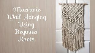 Macrame Wall Hanging With Basic Beginner Knots Tutorial DIY