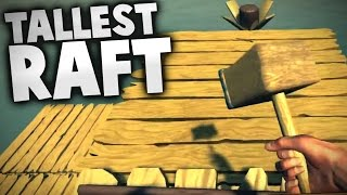 Raft - TALLEST RAFT? Building the Biggest Raft! - Let's Play Raft Gameplay #2