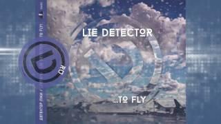LIE DETECTOR  - ...To Fly (2CD album preview EN-RU) ДЕТЕКТОР ЛЖИ  - ...ЛЕТАТЬ