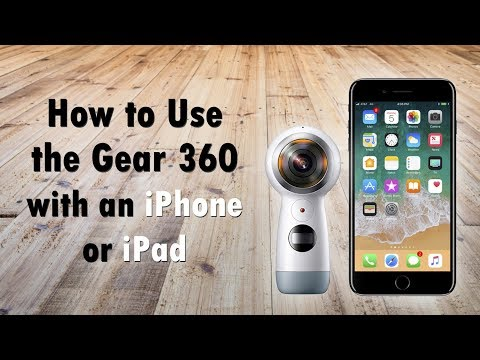 How to Use the Gear 360 Cam with an iPhone or iPad