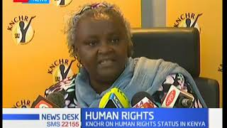 KNCHR on human rights status in Kenya