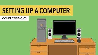 Computer Basics: Setting Up a Desktop Computer