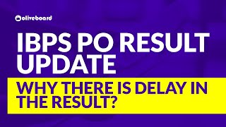 IBPS PO Result | Why There Is Delay In IBPS Result? | IBPS PO 2020
