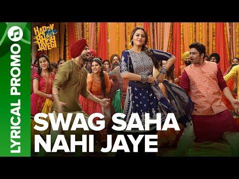 Swag Saha Nahi Jaye   Lyrical Promo 01   Happy Phirr Bhag Jayegi   Sonakshi Sinha