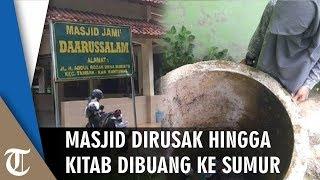 Masjid di Banyumas Dirusak hingga Kitab Dibuang ke Sumur, Warga: Dengar, tapi Takut Keluar Rumah