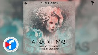"Super Yei feat. Killatonez | ""A Nadie Mas"""