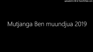 Mutjanga Ben muundjua 2019