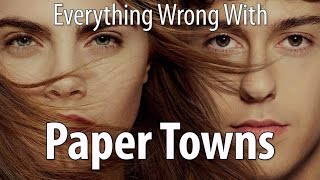 Everything Wrong With Paper Towns In 15 Minutes Or Less - dooclip.me