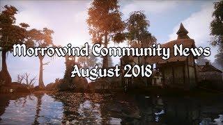 Morrowind Community News - August 2018