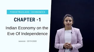indian economy on the eve of independence | Class 12