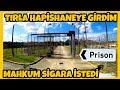 Tır ile Hapse Girdim | Hapishaneler Arasi Volta Attım