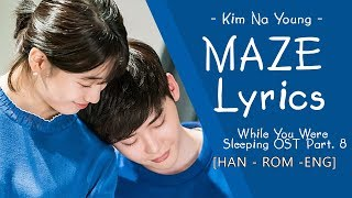 김나영 (Kim Na Young) – 미로 lyrics (Maze Lyrics) While You Were Sleeping OST Part 8 [ han - rom - eng]