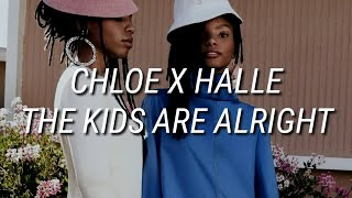 Chloe X Halle   The Kids Are Alright (Lyrics)
