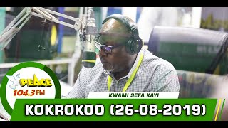 KOKROKOO DISCUSSION SEGMENT ON PEACE 104.3 FM (26/08/2019)