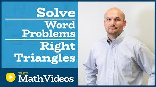Master Solving Word Problems Using Right Triangle Trigonometry