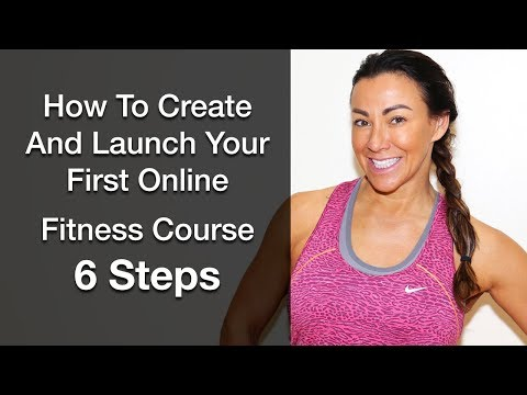 How To Create And Launch Your First Online Fitness Course - 6 ...