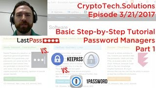 LastPass vs KeePass vs 1Password: Password Managers pt 1, Basic Step-by-Step Tutorial