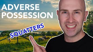 Adverse Possession and Squatters