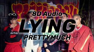 PRETTYMUCH   Lying Ft. LilTjay (8D AudioLyrics)