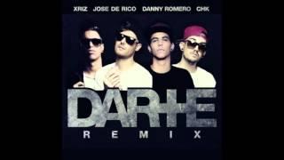 Jose De Rico, Danny Romero, CHK, Xriz - Darte + (Remix)