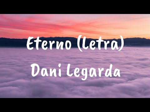 Eterno (Letra) - Daniela Legarda