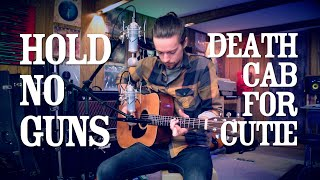 """""""Hold No Guns"""" (Death Cab For Cutie) Cover"""