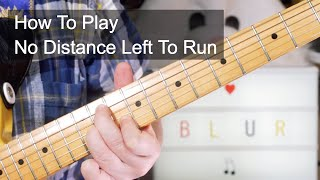 'No Distance Left To Run' Blur Guitar Lesson