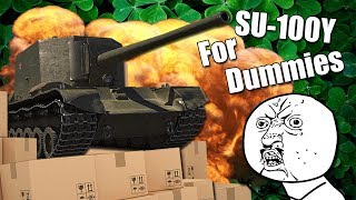 WoT || SU-100Y For Dummies