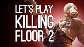 Killing Floor 2 Gameplay: Let