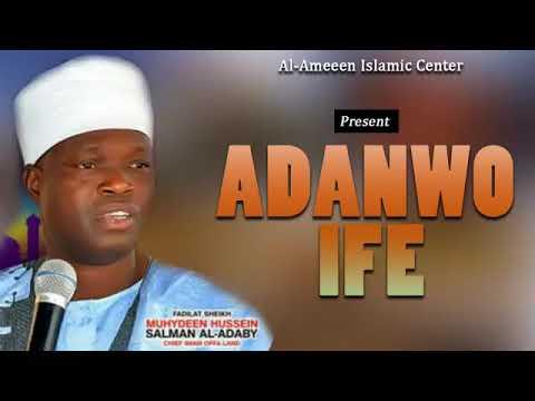 ADANWO IFE - Sheikh Muyideen Salmon Imam Agba Offa