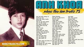 Anh Khoa - Tuyển Chọn Nhạc Vàng Hay Nhất (Thu âm trước 1975 chất lượng cao)