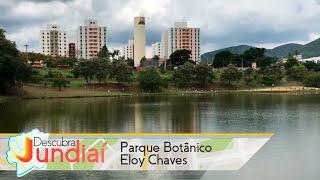 Descubra Jundiaí: Parque Botânico Eloy Chaves